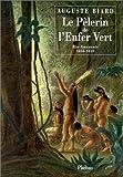 Le pèlerin de l'enfer vert - Rio-Amazonie 1858-1859