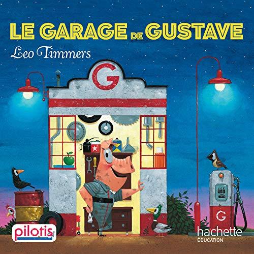 Lecture CP - Collection Pilotis - Le Garage de Gustave - Album - Ed. 2019