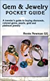 Gem & Jewelry Pocket Guide: A Traveler s Guide to Buying Diamonds, Colored Gems, Pearls, Gold and Platinum Jewelry