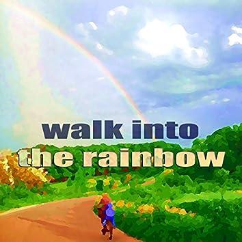 Walk Into The Rainbow (Deeper House Music)