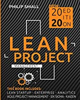 Lean Project Management: This Book Includes: Lean Startup, Enterprise, Analytics, Agile Project Management, Six Sigma, Kaizen