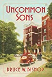 Uncommon Sons: A tale of deceit, diversity and discovery