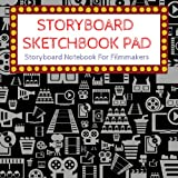 Storyboard Sketchbook Pad Storyboard Notebook For Filmmakers: Blank Professional Sketchbook Pad And Art Book Journal With Narration Lines For ... Graphic... Blank Storyboard Sketchbook Pad