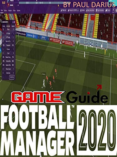 Football manager 2020 Game Guide : Football manager 2020 Guide Book (English Edition)
