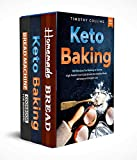 How to bake bread at home: 3 Books In 1: The Ultimate Guide For Baking Homemade Bread, Learn How To...