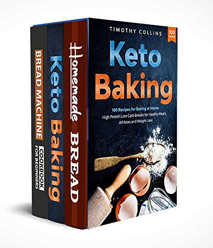 How to bake bread at home: 3 Books In 1: The Ultimate Guide For Baking Homemade Bread, Learn How To Use Bread Machine For Beginners, Plus Over 200 Keto ... For Artisan Baked Products (English Edition)