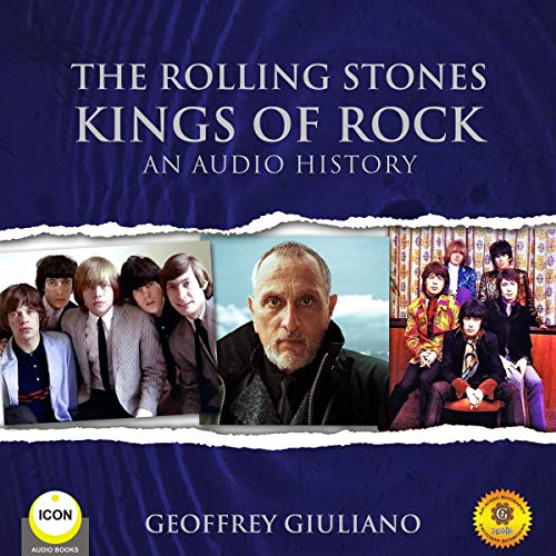 The Rolling Stones: Kings of Rock - An Audio History cover art