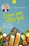 Essen gut, alles gut von Dr. Heike Niemeier