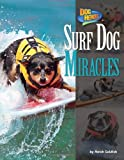 Surf Dog Miracles (Dog Heroes) by Meish Goldish (2012-08-01)