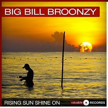 Rising Sun Shine On