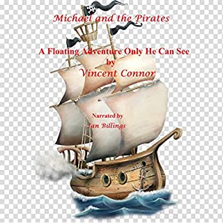 Michael and the Pirates: A Floating Adventure Only He Can See                   By:                                                                                                                                 Vincent Connor                               Narrated by:                                                                                                                                 Ian Billings                      Length: 14 mins     Not rated yet     Overall 0.0