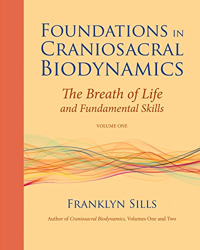 Foundations in Craniosacral Biodynamics, Volume One: The Breath of Life and Fundamental Skills (English Edition)