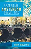 53 Amsterdam Travel Tips: Secrets, Advice & Insight for the Perfect Amsterdam Trip