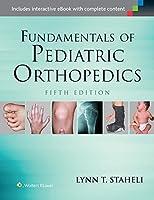 Fundamentals of Pediatric Orthopedics (Staheli, Fundamentals of Pediatric Orthopedics)