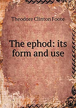 Paperback The Ephod : Its Form and Use Book