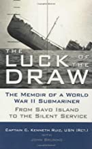 The Luck of the Draw: The Memoir of a World War II Submariner - From Savo Island to the Silent Service