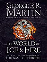 The World of Ice and Fire: The Official History of Westeros and the World of a Game of Thrones