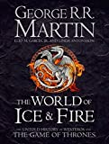 The World of Ice and Fire: The Official History of Westeros and the World of a Game of Thrones (Song of Ice & Fire) - George R. R. Martin