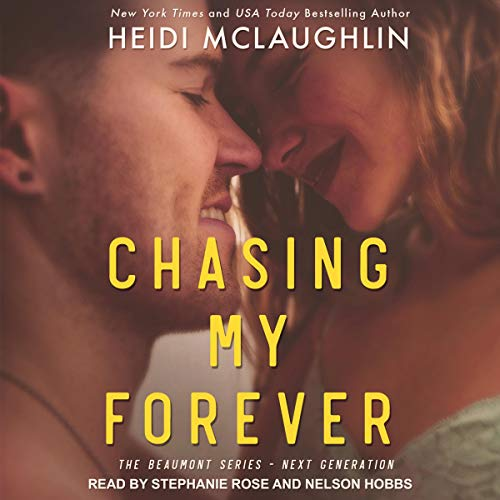Chasing My Forever     Beaumont Series: Next Generation, Book 3              By:                                                                                                                                 Heidi McLaughlin                               Narrated by:                                                                                                                                 Nelson Hobbs,                                                                                        Stephanie Rose                      Length: 8 hrs and 34 mins     36 ratings     Overall 4.8