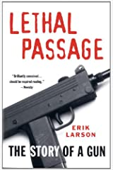 Lethal Passage: The Story of a Gun Kindle Edition