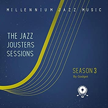 The Jazz Jousters Sessions: Season Three