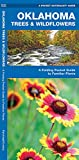 Oklahoma Trees and Wildflowers : An Introduction to Familiar Species (Pocket Naturalist - Waterford Press) (Wildlife and Nature Identification)