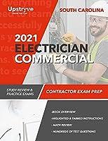 2021 South Carolina Electrician Commercial Contractor Exam Prep: Study Review & Practice Exams