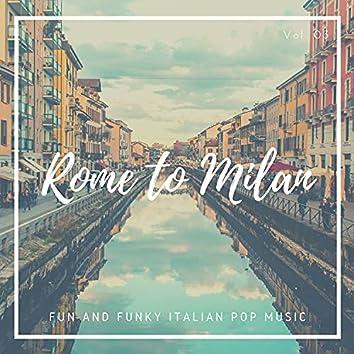 Rome To Milan - Fun And Funky Italian Pop Music, Vol. 03