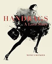 Handbags: A Love Story: Legendary Designs from Azzedine Alaïa to Yves Saint Laurent