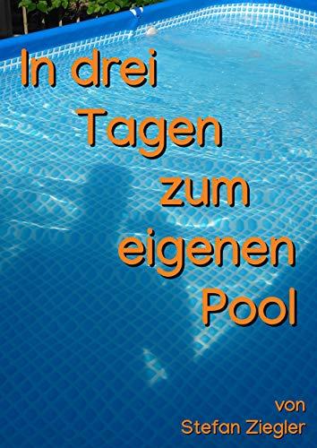 In drei Tagen zum eigenen Pool