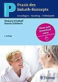 Praxis des Bobath-Konzepts: Grundlagen - Handling - Fallbeispiele (Pflegepraxis)