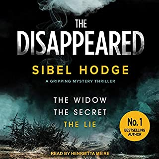 The Disappeared                   By:                                                                                                                                 Sibel Hodge                               Narrated by:                                                                                                                                 Henrietta Meire                      Length: 9 hrs and 59 mins     4 ratings     Overall 3.3