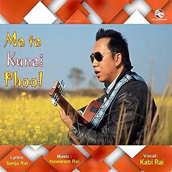 Ma Ta Kunai Phool
