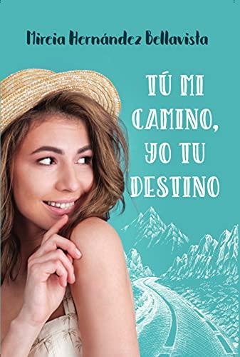 Tú mi camino, yo tu destino (Bilogía Tramo nº 1) de Mireia Hernández Bellavista