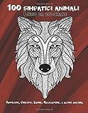 100 simpatici animali - Libro da colorare - Antilope, Criceto, Lepre, Alligatore, e altro ancora 🐾 (Italian Edition)