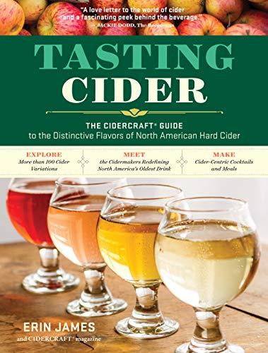 Tasting Cider: The Cidercraft Guide to the Distinctive Flavors of North American Hard Cider: The Cidercraft(r) Guide to the Distinctive Flavors of North American Hard Cider