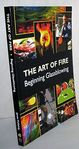 Art of Fire - Beginning Glassblowing