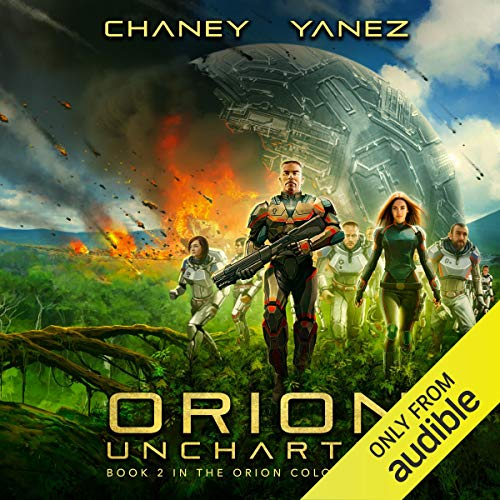 Orion Uncharted     An Intergalactic Space Opera Adventure              By:                                                                                                                                 J.N. Chaney,                                                                                        Jonathan Yanez                               Narrated by:                                                                                                                                 Ray Porter                      Length: 5 hrs and 47 mins     1 rating     Overall 5.0