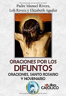 ORACIONES POR LOS DIFUNTOS. ORACIONES, SANTO ROSARIO Y NOVENARIO (Spanish Edition)