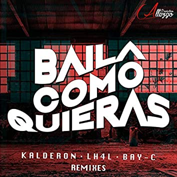 Baila Como Quieras (Remixes)