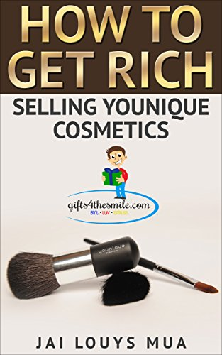 How to Get Rich Selling Younique Cosmetics Volume One (English Edition)