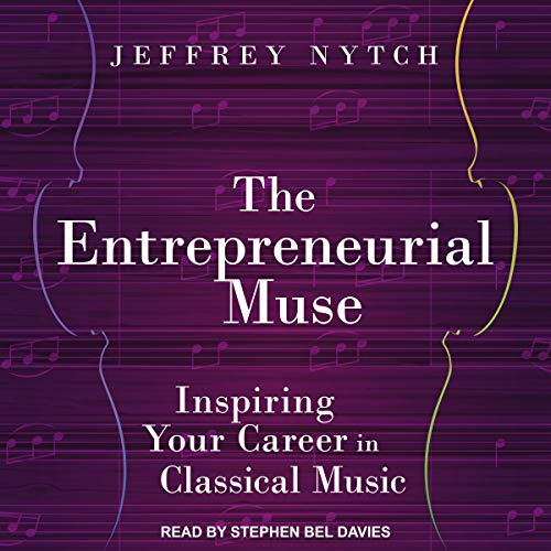 The Entrepreneurial Muse     Inspiring Your Career in Classical Music              De :                                                                                                                                 Jeffrey Nytch                               Lu par :                                                                                                                                 Stephen Bel Davies                      Durée : 10 h et 52 min     Pas de notations     Global 0,0