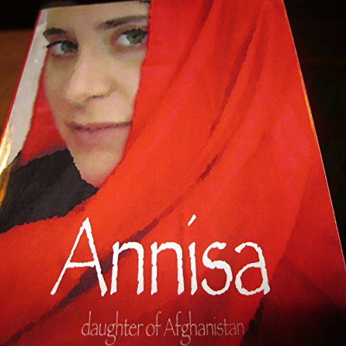 Annisa: Daughter of Afghanistan audiobook cover art