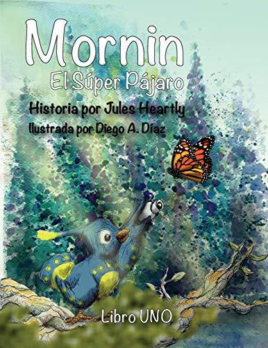 MORNIN  El Súper Pájaro (MORNIN, El Súper Pájaro nº 1)