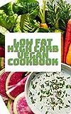 LOW FAT HIGH CARB VEGAN COOKBOOK: Low-Fat High Carb Vegan...