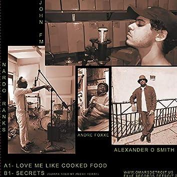 Love Me Like Cooked Food
