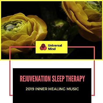 Rejuvenation Sleep Therapy - 2019 Inner Healing Music