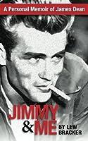 Jimmy & Me: A Personal Memoir Of A Great Friendship: JAMES DEAN & LEW BRACKER