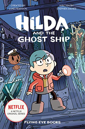 Compare Textbook Prices for Hilda and the Ghost Ship: Hilda Netflix Tie-In 5 Hilda Tie-In Media tie-in Edition ISBN 9781912497577 by Pearson, Luke,Davies, Stephen,Lendario, Sapo