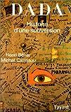 Dada - Histoire d'une subversion